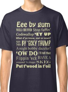 Yorkshire Sayings! Classic T-Shirt