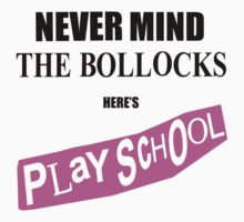 Never Mind The Bollocks, Here's Playschool by Hypnogoria
