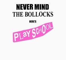 Never Mind The Bollocks, Here's Playschool T-Shirt