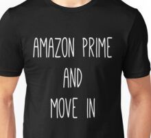 Amazon Prime and Move In Unisex T-Shirt