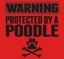 Warning Protected By A Poodle Kids Tee