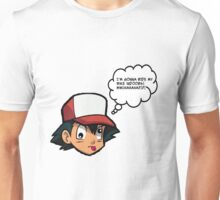 Don't listen to Prof. Oak Unisex T-Shirt