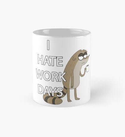 I HATE WORK DAYS Mug