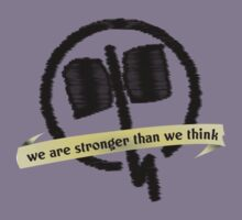 We Are Stronger Than We Think by micahmyers