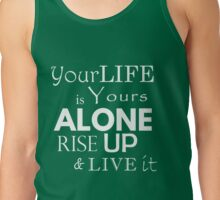 """Your Life is Yours Alone"" quote white Tank Top"