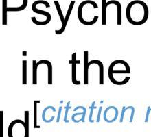 Best Psychologist in the World - Citation Needed! Sticker