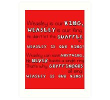 """""""Weasley is our King"""" Poster Art Print"""