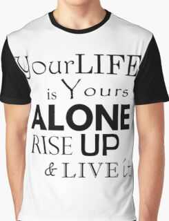 """""""Your Life is Yours Alone"""" quote black Graphic T-Shirt"""