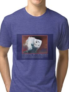 Existing in Extremes Tri-blend T-Shirt