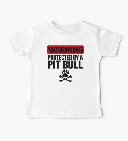 Warning Protected By A Pit Bull Baby Tee