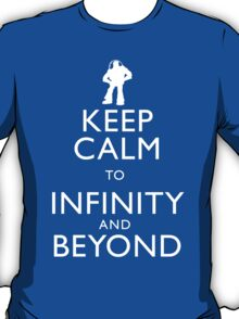 """""""KEEP CALM TO INFINITY AND BEYOND"""" T-Shirt"""