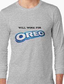 Will work for Oreo Long Sleeve T-Shirt