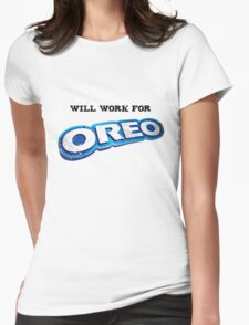 Will work for Oreo Womens Fitted T-Shirt