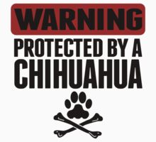 Warning Protected By A Chihuahua Kids Tee
