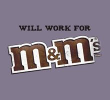 Will work for M&Ms by Doguz