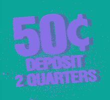 Deposit 2 Quarters III by PrinceRobbie