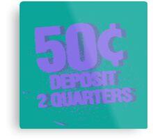 Deposit 2 Quarters III Metal Print