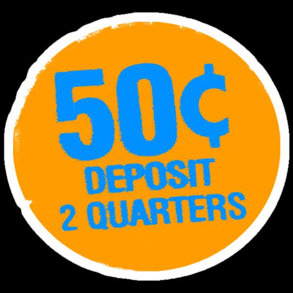 Deposit 2 Quarters T-Shirt by PrinceRobbie
