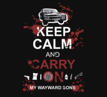 Keep Calm and Carry On My Wayward Sons by suburbia