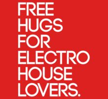 Free Hugs For Electro House Lovers. by DropBass