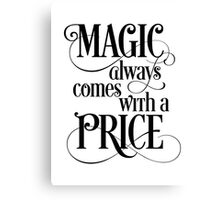 Magic Always Comes With a Price Canvas Print