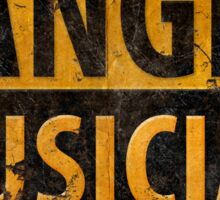 """DANGER, MUSICIAN"" Rusty Metal Sign - Distressed - Black Yellow Sticker"