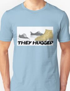 They Hugged  T-Shirt