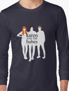Karen and the Babes Long Sleeve T-Shirt