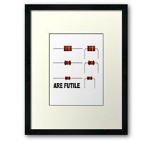 Resistors are Futile Framed Print