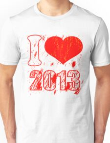 I love (heart) 2013 - Happy new year 2013 -  Xmas Unisex T-Shirt