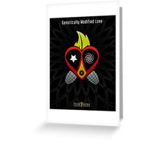 Genetically Modified Love Greeting Card