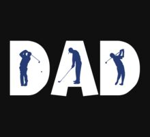 "Dad Father's Day ""Golf Golfing Dad"" by FamilyT-Shirts"