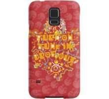 Turn On Tune In Drop Out Samsung Galaxy Case/Skin