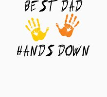 """Father's Day """"Best Dad Hands Down"""" Unisex T-Shirt"""