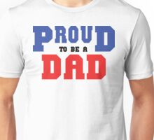"""Father's Day """"Proud To Be A Dad"""" Unisex T-Shirt"""