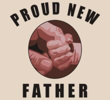 "New Dad Father ""Proud New Father"" by FamilyT-Shirts"