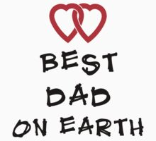 "Dad Father's Day ""Best Dad On Earth"" by FamilyT-Shirts"