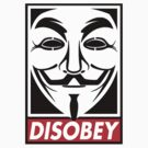 Disobey - Anonymous V For Vendetta Style  by xFreshGFX
