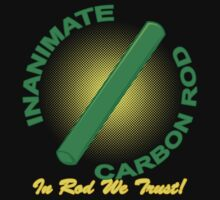 Inanimate Carbon Rod - In Rod We Trust! Kids Tee