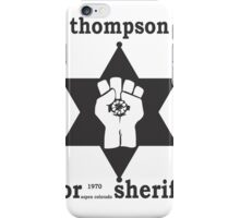 HUNTER S THOMPSON FOR SHERIFF aspen 1970 bukowski gonzo fear loathing  iPhone Case/Skin