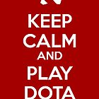 "DotA ""Keep Calm and Play DotA"" by ohsnapitskelz"