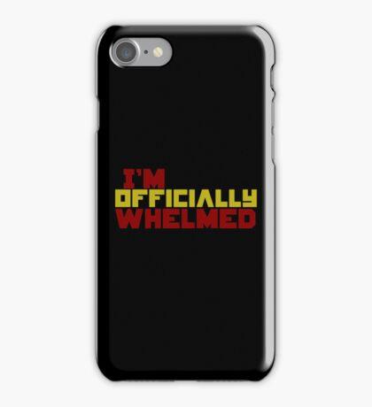 I'm officially Whelmed. iPhone Case/Skin