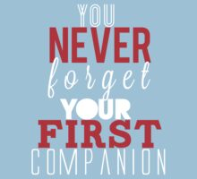 You Never Forget Your First Companion. Kids Clothes