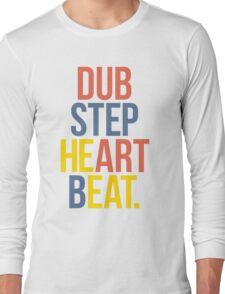 Dubstep Heart Beat. (Pun) Long Sleeve T-Shirt