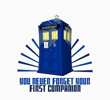 You Never Forget Your First Companion - Tardis Unisex T-Shirt