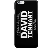 "David Tennant - ""If I Die"" Series (White) iPhone Case/Skin"