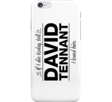 "David Tennant - ""If I Die"" Series (Black) iPhone Case/Skin"