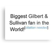 Biggest G&S Fan - Citation Needed Metal Print