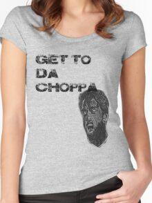 Get to da choppa! Women's Fitted Scoop T-Shirt