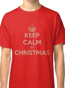 Keep calm its christmas Classic T-Shirt